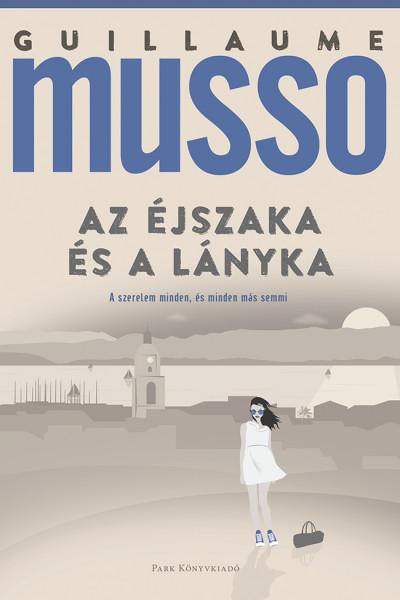 Guillaume Musso - Az éjszaka és a lányka