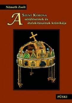 Németh Zsolt - A Szent Korona sérüléseinek és átalakításainak krónikája