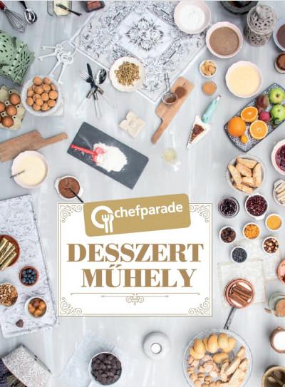 Kócsa László  (Szerk.) - Chefparade - Desszertműhely