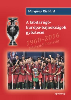 Margitay Richárd - A labdarúgó-Európa-bajnokságok győztesei 0039a6c4ac