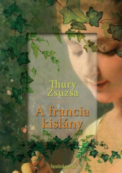 Thury Zsuzsa - A francia kislány