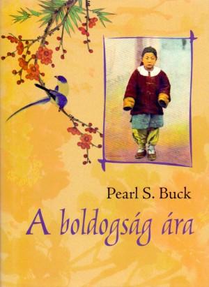 Pearl S. Buck - A boldogs�g �ra