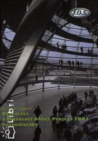 Szentirmai Róbert - Bevezetés a Microsoft Office Project 2003 használatába