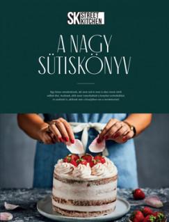 Szilágyi Nóra - Street Kitchen - A Nagy Sütiskönyv
