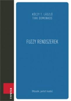 Kóczy T. László - Tikk Domonkos - Fuzzy rendszerek