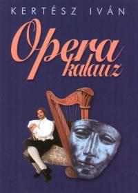 Kertész Iván - Opera kalauz