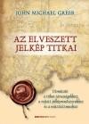 John Michael Greer - Kajt�r-Schneider Krisztina (Szerk.) - Az elveszett jelk�p titkai
