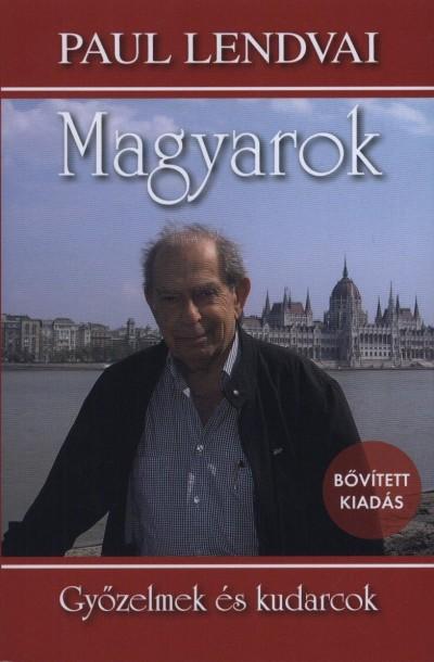 Paul Lendvai - Magyarok