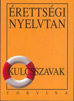 Kiss Judit - Érettségi nyelvtan -  Kulcsszavak