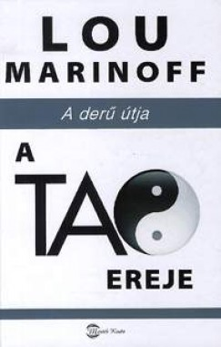 Lou Marinoff - A Tao ereje