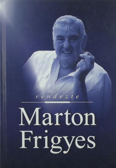 Marton Mária - Rendezte: Marton Frigyes