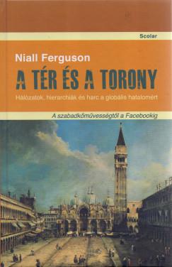 Niall Ferguson - A tér és a torony