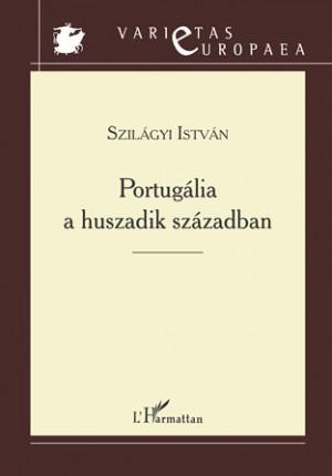 Szil�gyi Istv�n - Portug�lia t�rt�nete a huszadik sz�zadban