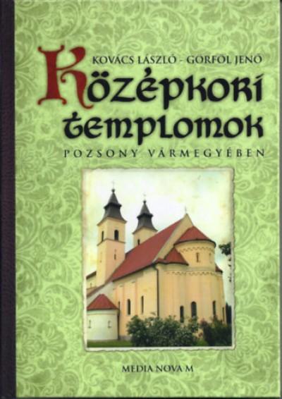 Görföl Jenő - Kovács László - Középkori templomok Pozsony vármegyében
