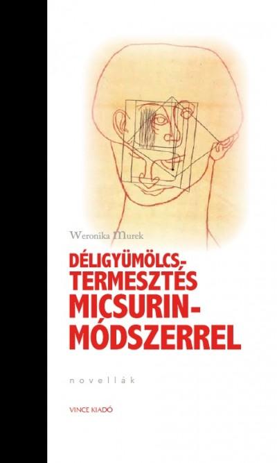 Weronika Murek - Déligyümölcs-termesztés Micsurin- Módszerrel