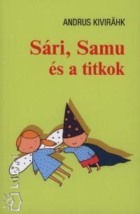 Andrus Kivirähk - Sári, Samu és a titkok