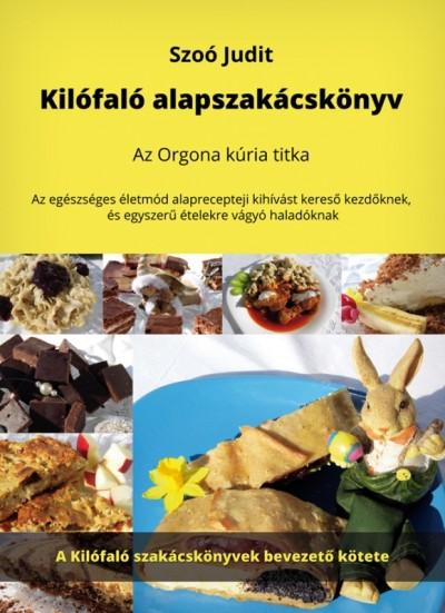 Szoó Judit - Kilófaló alapszakácskönyv