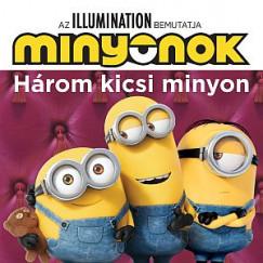 - Minyonok - Három kicsi minyon / Álmos kiscicák