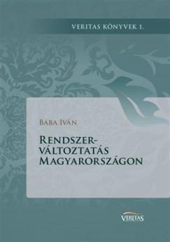 Bába Iván - Rendszerváltoztatás Magyarországon