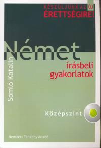 Dr. Somló Katalin - Német írásbeli gyakorlatok - Középszint
