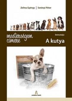 Serényi Péter - Zelina György - Mesterségem címere: A kutya