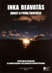 James Arévalo Merejildo Mallku - Inka beavatás avagy a puma ébredése