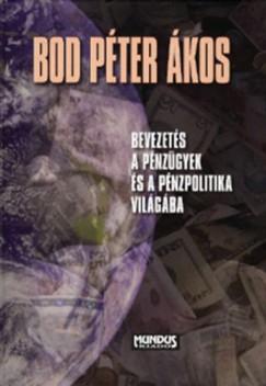 Bod Péter Ákos - Bevezetés a pénzügyek és a pénzpolitika világába
