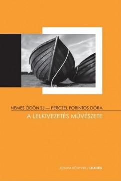 Nemes Ödön - Perczel Forintos Dóra - A lelkivezetés művészete