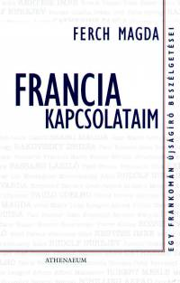 Ferch Magda - Francia kapcsolataim