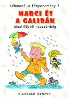 K. László Szilvia - Kékmanó, a főnyeremény 3. - Marci és a galibák