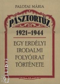 PÁSZTORTŰZ 1921-1944 - EGY ERDÉLYI IRODALMI FOLYÓIRAT TÖRTÉNETE -