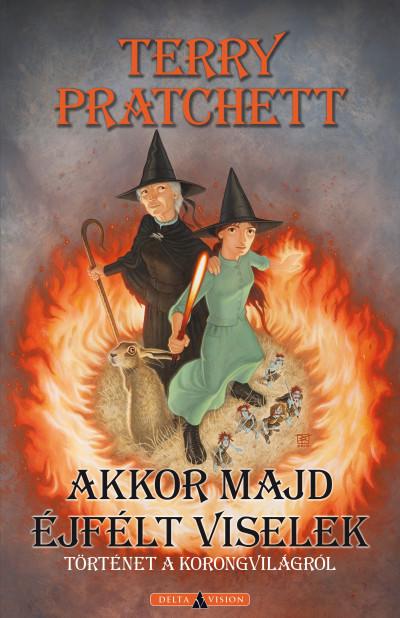Terry Pratchett - Akkor majd éjfélt viselek