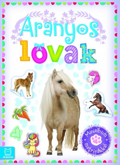 Agnieszka Bator - Aranyos lovak