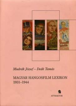Deák Tamás - Mudrák József - Magyar hangosfilm lexikon 1931-1944