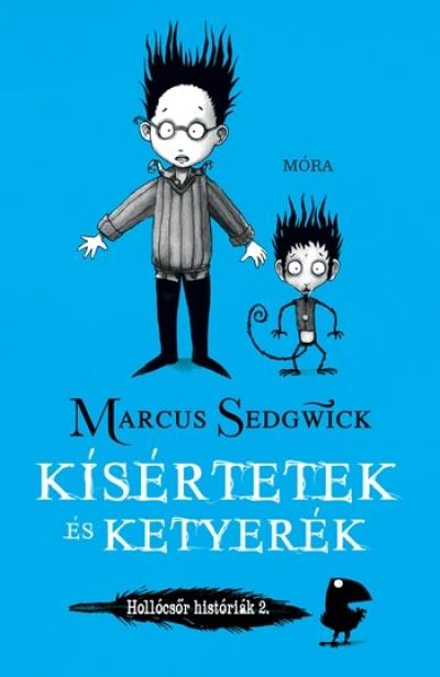 Marcus Sedgwick - Kísértetek és ketyerék