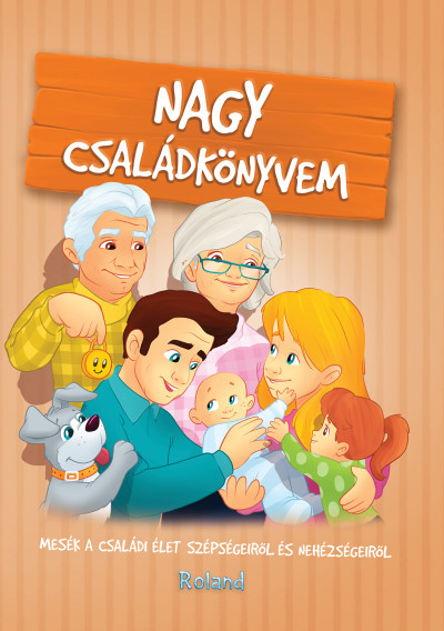 Sarkady-Filák Éva - Sillinger Nikolett - Nagy családkönyvem