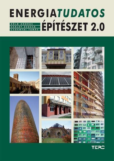 Csoknyai Tamás - Szalay Zsuzsa - Zöld András - Energiatudatos építészet 2.0