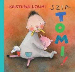 Kristiina Louhi - Szia Tomi!