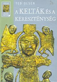 Ted Olsen - A kelták és a kereszténység