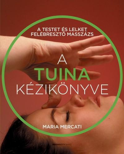 Maria Mercati - A Tuina kézikönyve