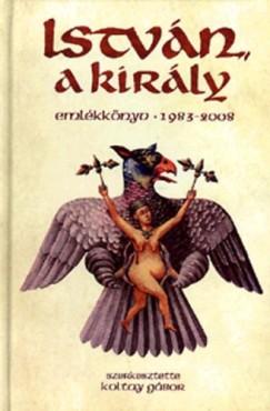 Koltay Gábor  (Szerk.) - István a király