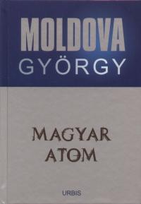 Moldova György - Magyar atom