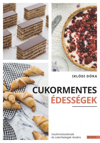 Iklódi Dóra - Cukormentes édességek