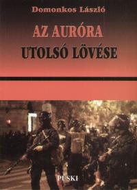 Domonkos László - Az Auróra utolsó lövése
