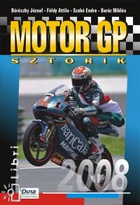 Baráz Miklós - Böröczky József - Földy Attila - Szabó Endre - Motor GP sztorik 2008 - Talmácsi nehéz éve