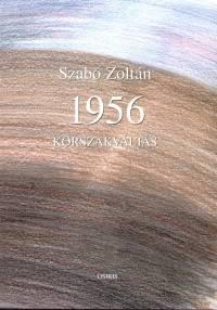 Szabó Zoltán - 1956. korszakváltás