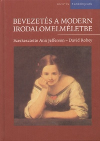 Anne Jefferson - David Robey  (Szerk.) - Bevezetés a modern irodalomelméletbe