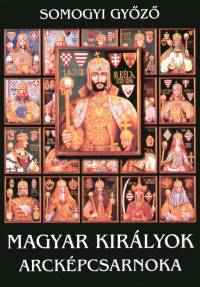 Somogyi Győző - Magyar királyok arcképcsarnoka