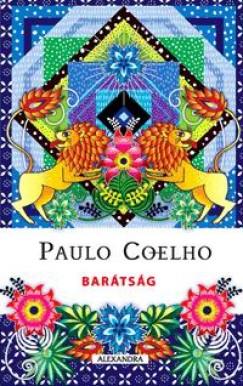 paulo coelho idézetek barátság Könyv: Barátság (Paulo Coelho)