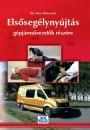 Dr. Nagy Mária Edit - Elsősegélynyújtás gépjárművezetők részére